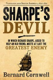 Sharpe's Devil: Napoleon and South America, 1820–1821