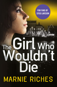 The Girl Who Wouldn't Die: The first book in an addictive crime series that will have you gripped