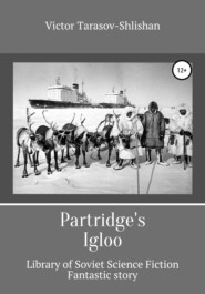 Partridge\'s igloo