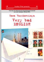 Very bad English \/ Очень плохой English