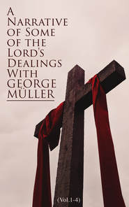 A Narrative of Some of the Lord\'s Dealings With George Müller (Vol.1-4)