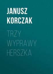 Trzy wyprawy Herszka
