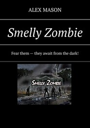 Smelly Zombie. Fear them– they await from the dark!