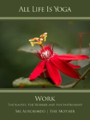 All Life Is Yoga: Work