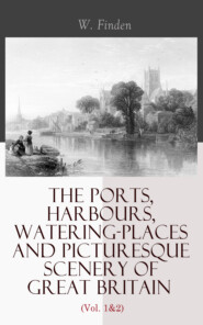 The Ports, Harbours, Watering-places and Picturesque Scenery of Great Britain (Vol. 1&2)