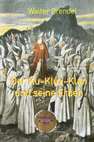 Der Ku-Klux-Klan und seine Erben