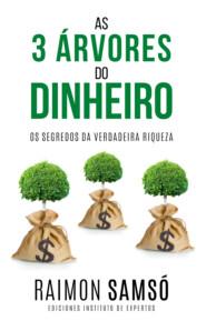 As 3 Árvores do Dinheiro