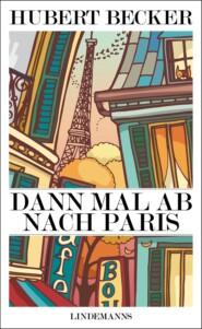 Dann mal ab nach Paris