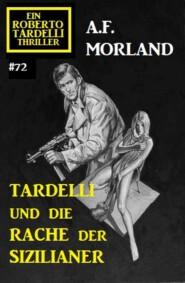 Tardelli und die Rache der Sizilianer: Ein Roberto Tardelli Thriller #72