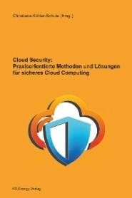 Cloud Security: Praxisorientierte Methoden und Lösungen für sicheres Cloud Computing