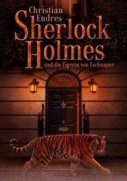 Sherlock Holmes und die Tigerin von Eschnapur