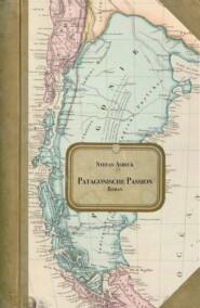 Patagonische Passion