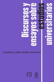 Discursos y ensayos sobre estudios universitarios