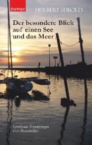 Der besondere Blick auf einen See und das Meer