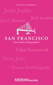 San Francisco. Eine Stadt in Biographien