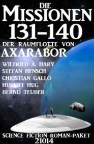Die Missionen 131-140 der Raumflotte von Axarabor: Science Fiction Roman-Paket 21014
