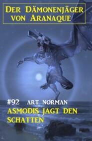 Asmodis jagt den Schatten: Der Dämonenjäger von Aranaque 92