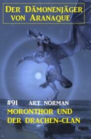 Moronthor und der Drachen-Clan: Der Dämonenjäger von Aranaque 91