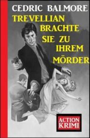 Trevellian brachte sie zu ihrem Mörder: Action Krimi
