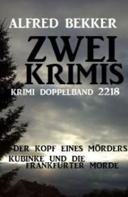 Krimi Doppelband 2218 - Zwei Krimis