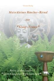 """Mein kleines Räucher-Ritual zur \""""Klang-Trance\"""""""