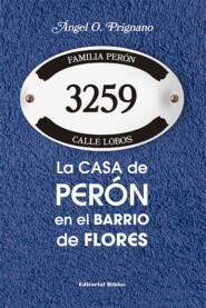La casa de Perón en el barrio de Flores