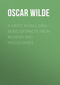A Critic in Pall Mall: Being Extracts from Reviews and Miscellanies