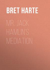Mr. Jack Hamlin\'s Mediation