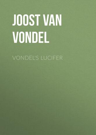 Joost Van Den Vondel Vondels Lucifer читать онлайн