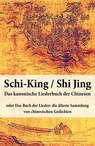 Schi-King \/ Shi Jing – Das kanonische Liederbuch der Chinesen