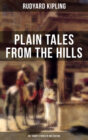 PLAIN TALES FROM THE HILLS (40+ Short Stories in One Edition)
