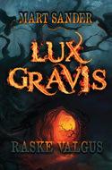 Lux Gravis. Raske Valgus