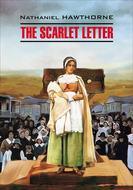 The Scarlet Letter \/ Алая буква. Книга для чтения на английском языке