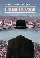 Il fu Mattia Pascal \/ Покойный Маттиа Паскаль. Книга для чтения на итальянском языке