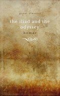 THE ILIAD and THE ODYSSEY (complete, unabridged, and in verse)