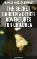 The Secret Garden & Other Adventures for Children - 4 Books in One Edition