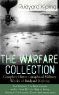 The Warfare Collection - Complete Historiographical Military Works of Rudyard Kipling