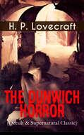 THE DUNWICH HORROR (Occult & Supernatural Classic)