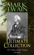 MARK TWAIN Ultimate Collection: 370+ Titles in One Volume (Illustrated)