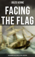 Facing the Flag (An Intriguing Tale of Piracy, Action & Adventure)