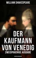 Der Kaufmann von Venedig (Zweisprachige Ausgabe: Deutsch-Englisch)