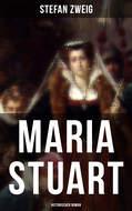 Maria Stuart: Historischer Roman