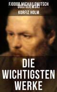 Die wichtigsten Werke von Fjodor Michailowitsch Dostojewski