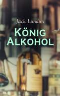 König Alkohol