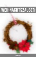 Weihnachts-Sammelband: Über 250 Romane, Erzählungen &  Gedichte für die Weihnachtszeit (Illustrierte Ausgabe)