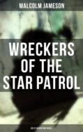 WRECKERS OF THE STAR PATROL (Sci-Fi Adventure Novel)