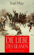 Die Liebe des Ulanen (Historischer Roman)