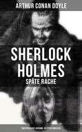 Sherlock Holmes: Späte Rache (Zweisprachige Ausgabe: Deutsch-Englisch)