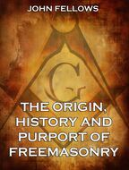 The Origin, History & Purport of Freemasonry