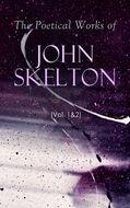 The Poetical Works of John Skelton (Vol. 1&2)